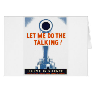Let Me Do The Talking WWII Poster Greeting Card