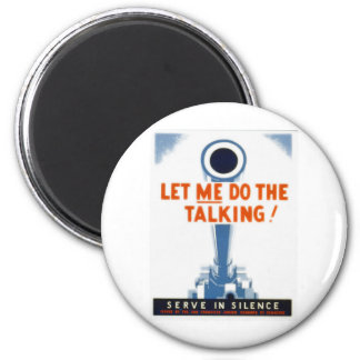 Let Me Do The Talking WWII Poster Magnet