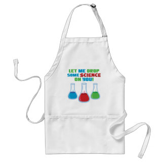 Let Me Drop Some Science On You Adult Apron