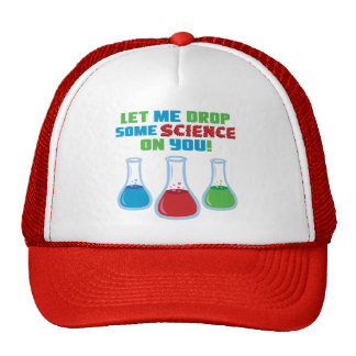 Let Me Drop Some Science On You Trucker Hat