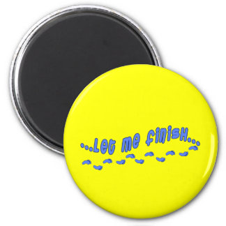 Let Me Finish Runners Humor Tshirts and Products 2 Inch Round Magnet