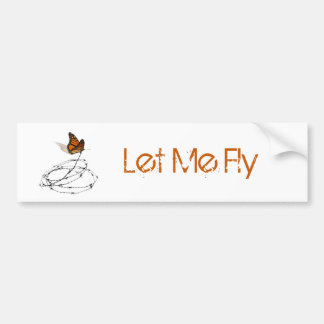 Let Me Fly -  Butterfly Caught in Barbed Wire Bumper Sticker