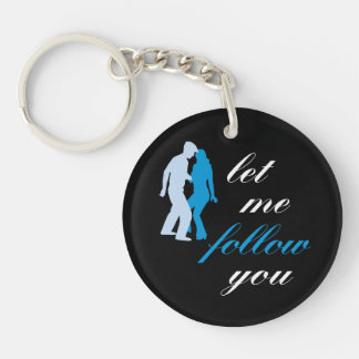 Let Me Follow You Keychain