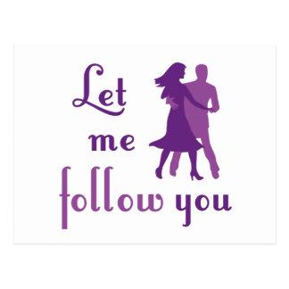 Let Me Follow You Postcard