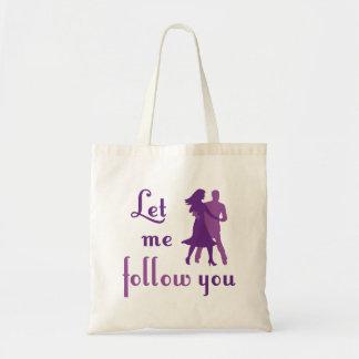 Let Me Follow You Tote Bag