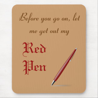 Let me get my RED PEN Mouse Pad