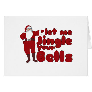 Let me Jingle your Bells Stationery Note Card