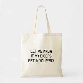 Let Me Know If My Biceps Get In Your Way Tote Bag