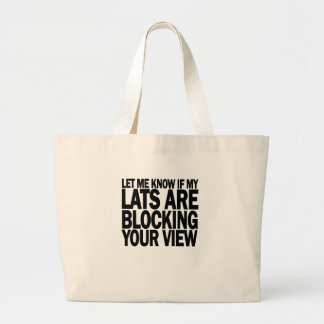 Let me know if my lats are blocking your view.png tote bag