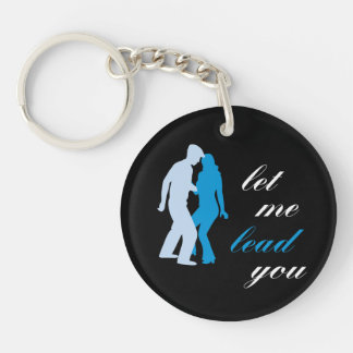 Let Me Lead You Single-Sided Round Acrylic Keychain