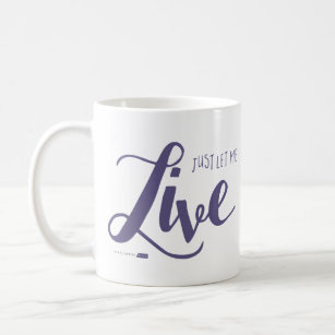 Let Me Live Mug (Purple)