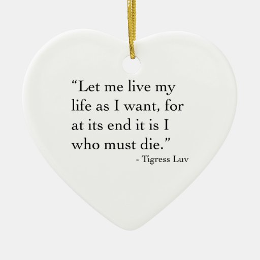 Let Me Live My Life (Ornament) Double-Sided Heart Ceramic Christmas Ornament