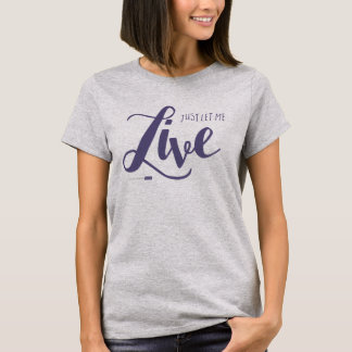 Let Me Live Shirt (Gray)