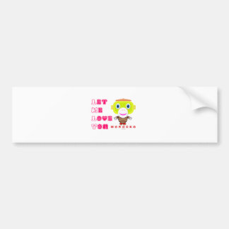 Let Me Love You-Cute Monkey-Morocko Bumper Sticker