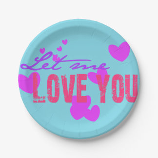 let me love you 7 inch paper plate