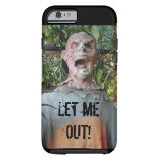 LET ME OUT!   ZOMBIE TOUGH iPhone 6 CASE