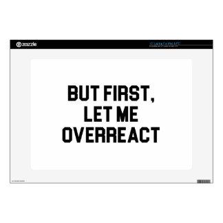 "Let Me Overreact Skin For 15"" Laptop"