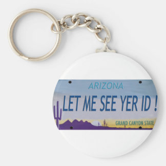 Let Me See Yer Id! Basic Round Button Keychain