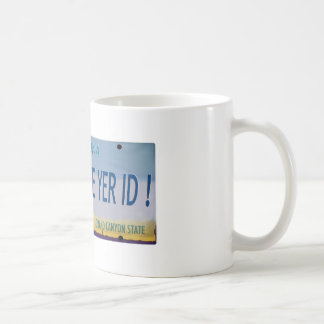 Let Me See Yer Id! Coffee Mug