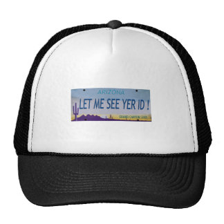Let Me See Yer Id! Trucker Hat