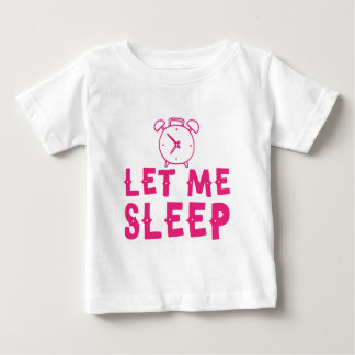 let me sleep pink with alarm clock baby T-Shirt