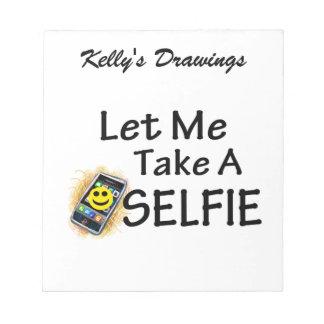 Let Me Take A Selfie Notepad