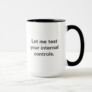 Let me test your internal controls mug