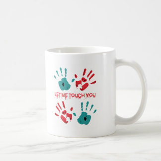 let me touch you coffee mug
