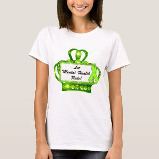 """Let Mental Health Rule!"" Tiara T-Shirts"