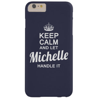 Let Michelle handle it Barely There iPhone 6 Plus Case