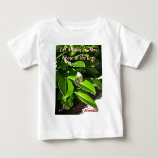 Let Mother Nature Show Us The Way - Butterfly Baby T-Shirt