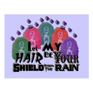 Let My Hair Be Your Shield From The Rain Postcard
