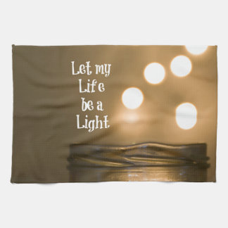 Let my Life be a Light Quote Hand Towels