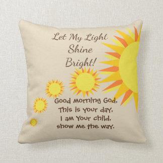 Let My Light Shine Bright Morning and Night Prayer Throw Pillow