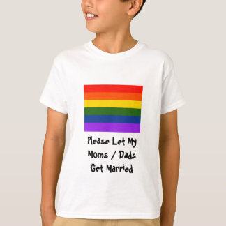 Let My moms dads get married T-Shirt