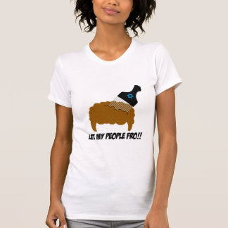 Let My People Fro Tshirt