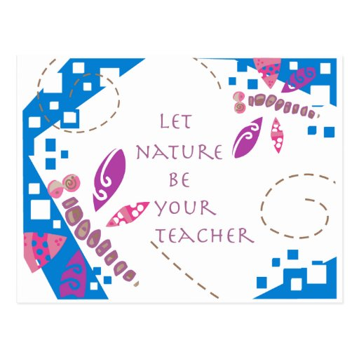 Let Nature Be Your Teacher Postcard