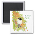 Let Nature Give You Peace, Autumn Chickadee 2 Inch Square Magnet