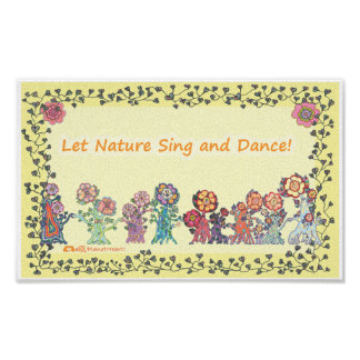 Let Nature Sing and Dance Posters