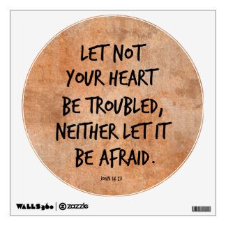 Let not your heart be troubled bible verse wall decal