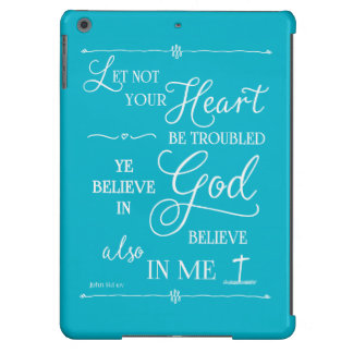 Let Not Your Heart Be Troubled iPad Air Cover