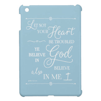 Let Not Your Heart Be Troubled Cover For The iPad Mini