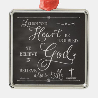 Let Not Your Heart Be Troubled Metal Ornament