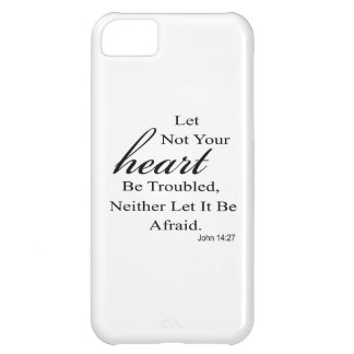 Let Not Your Heart Be Troubled Quote iPhone 5C Cases