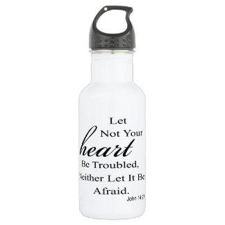 Let Not Your Heart Be Troubled Quote Stainless Steel Water Bottle