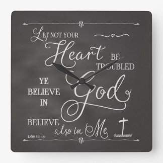 Let Not Your Heart Be Troubled Square Wall Clock