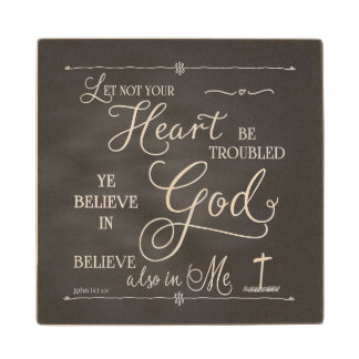 Let Not Your Heart Be Troubled Wood Coaster