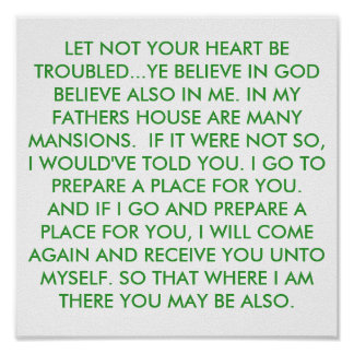 LET NOT YOUR HEART BE TROUBLED...YE BELIEVE IN ... POSTER