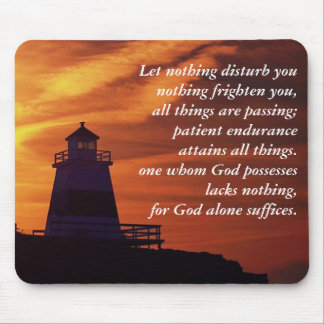 Let nothing disturb you, nothing frighten you mouse pad
