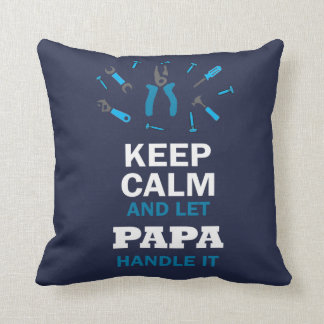 LET PAPA HANDLE IT... THROW PILLOW